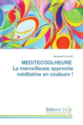 MEDITECOOLHEURE La merveilleuse approche méditative en couleurs !