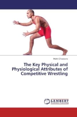 The Key Physical and Physiological Attributes of Competitive Wrestling
