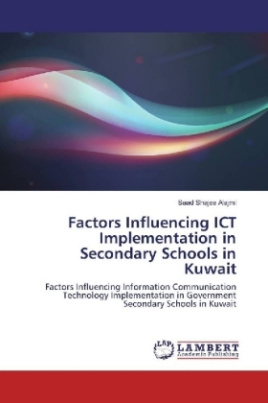 Factors Influencing ICT Implementation in Secondary Schools in Kuwait