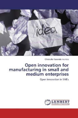 Open innovation for manufacturing in small and medium enterprises