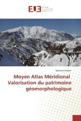 Moyen Atlas Méridional Valorisation du patrimoine géomorphologique