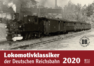 Lokomotivklassiker der Deutschen Reichsbahn 2020