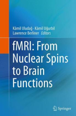 fMRI: From Nuclear Spins to Brain Functions