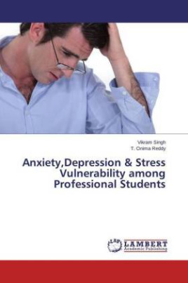 Anxiety,Depression & Stress Vulnerability among Professional Students