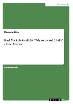 Karl Mickels Gedicht 'Odysseus auf Ithaka' - Eine Analyse