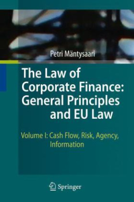 The Law of Corporate Finance: General Principles and EU Law. Vol.1
