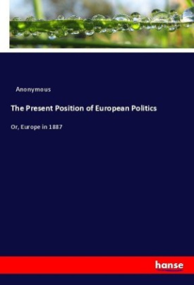 The Present Position of European Politics