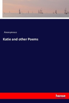 Katie and other Poems
