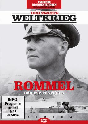 Der zweite Weltkrieg - Rommel der Wüstenfuchs