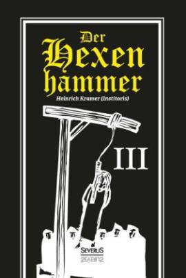 Der Hexenhammer. Tl.3
