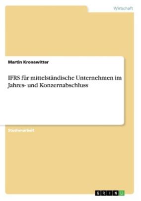 IFRS für mittelständische Unternehmen im Jahres- und Konzernabschluss