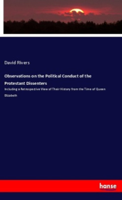 Observations on the Political Conduct of the Protestant Dissenters