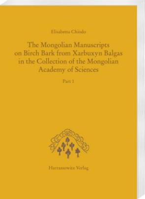 The Mongolian Manuscripts on Birch Bark from Xarbuxyn Balgas in the Collection of the Mongolian Academy of Sciences