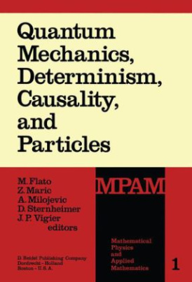 Quantum Mechanics, Determinism, Causality, and Particles