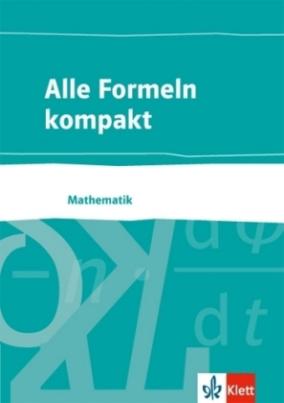 Formelsammlung Mathematik für das berufliche Gymnasium 8. bis 13. Schuljahr