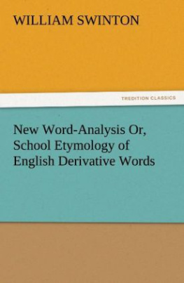 New Word-Analysis Or, School Etymology of English Derivative Words