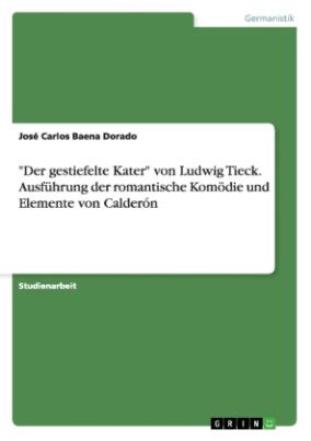 """""""Der gestiefelte Kater"""" von Ludwig Tieck. Ausführung der romantische Komödie und Elemente von Calderón"""