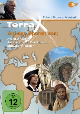 Terra X: Auf den Spuren von Alfred Wegener, Johann Ludwig Burckhardt und Georg Forster