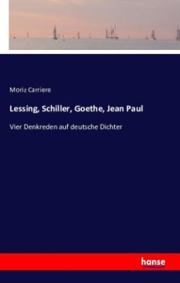 Lessing, Schiller, Goethe, Jean Paul