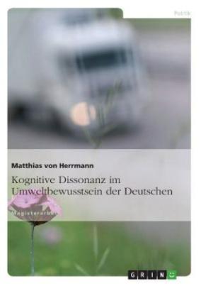 Kognitive Dissonanz im Umweltbewusstsein der Deutschen