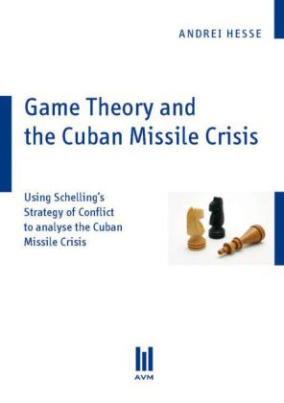 Game Theory and the Cuban Missile Crisis