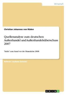 Quellenanalyse zum deutschen Außenhandel und Außenhandelsüberschuss 2007