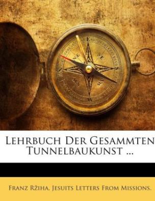 Lehrbuch der Gesammten Tunnelbaukunst. Bd.1
