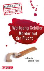 Blutiger Osten - Mörder auf der Flucht
