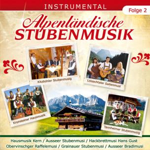 Alpenländische Stubenmusik - Folge 2  Instrumental