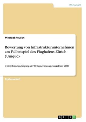 Bewertung von Infrastrukturunternehmen am Fallbeispiel des Flughafens Zürich (Unique)