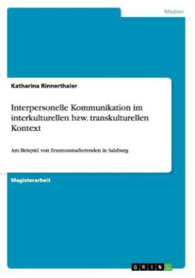 Interpersonelle Kommunikation im interkulturellen bzw. transkulturellen Kontext