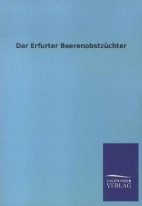 Der Erfurter Beerenobstzüchter