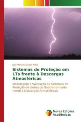 Sistemas de Proteção em LTs frente à Descargas Atmosféricas