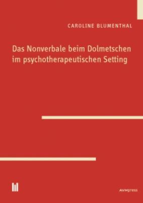 Das Nonverbale beim Dolmetschen im psychotherapeutischen Setting
