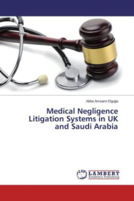 Medical Negligence Litigation Systems in UK and Saudi Arabia