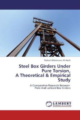Steel Box Girders Under Pure Torsion, A Theoretical & Empirical Study
