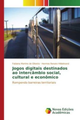 Jogos digitais destinados ao intercâmbio social, cultural e econômico