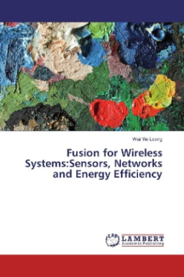 Fusion for Wireless Systems:Sensors, Networks and Energy Efficiency