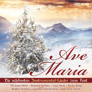 Ave Maria, Die schönsten Instrumental-Lieder zum Fest
