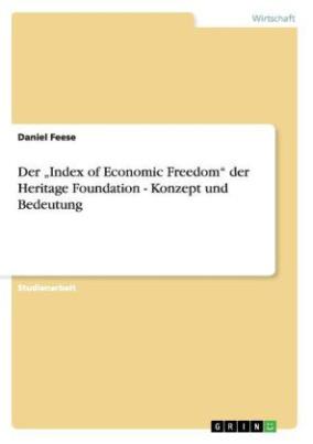 Der  Index of Economic Freedom  der Heritage Foundation - Konzept und Bedeutung
