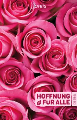 """Hoffnung für alle. Die Bibel - """"Rosen-Edition"""""""