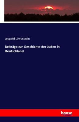 Beiträge zur Geschichte der Juden in Deutschland