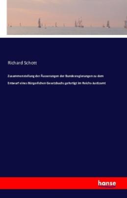 Zusammenstellung der Äusserungen der Bundesregierungen zu dem Entwurf eines Bürgerlichen Gesetzbuchs gefertigt im Reichs-Justizamt