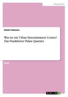 Was ist ein Urban Entertainment Center? Das Frankfurter Palais Quartier
