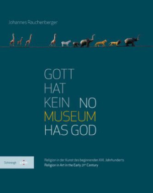Gott hat kein Museum / No Museum Has God, 3 Tle.