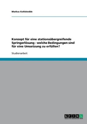 Konzept für eine stationsübergreifende Springerlösung - welche Bedingungen sind für eine Umsetzung zu erfüllen?