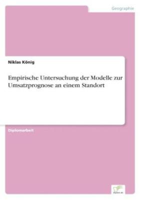Empirische Untersuchung der Modelle zur Umsatzprognose an einem Standort