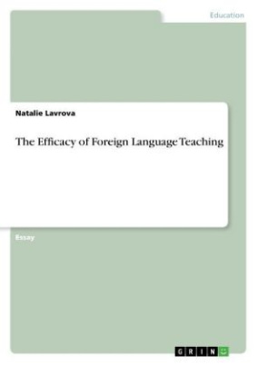 The Efficacy of Foreign Language Teaching