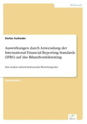 Auswirkungen durch Anwendung der International Financial Reporting Standards (IFRS) auf das Bilanzbonitätsrating