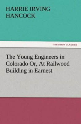 The Young Engineers in Colorado Or, At Railwood Building in Earnest